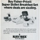 1987 Kay-Bee Toy Store Ad for Fisher-Price Super Skillet Breakfast Set Magazine Ad Advertisement