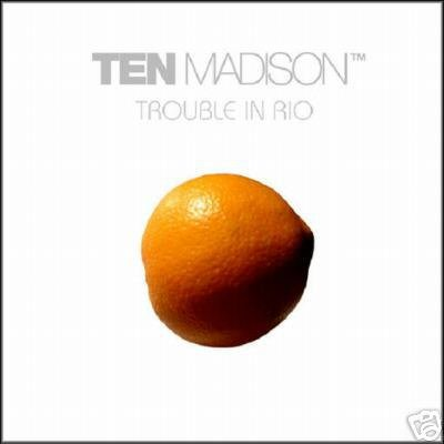 TEN MADISON TROUBLE IN RIO DOWNTEMPO ELECTRO AMBIENT CD