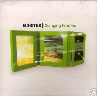 ECHOTEK CHANGING FRAMES RARE PROGRESSIVE PSY TRANCE CD