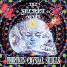 THE SECRET OF THE 13 THIRTEEN CRYSTAL SKULLS TRANCE CD