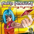 ALIEN PROJECT DON'T WORRY BE GROOVY RARE OOP TRANCE CD