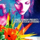 ELECTRIC PSYCLOCIBE EXPERIENCE SPACE FUNGHI PROJECT CD