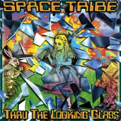 SPACE TRIBE THRU THE LOOKING GLASS PSY-TRANCE CD