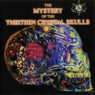 THE MYSTERY OF THE 13 THIRTEEN CRYSTAL SKULLS TRANCE CD