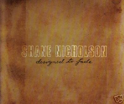 SHANE NICHOLSON DESIGNED TO FADE VERY RARE CD NEW