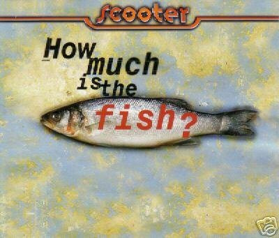 SCOOTER HOW MUCH IS THE FISH 1998 GERMAN CD IMPORT NEW