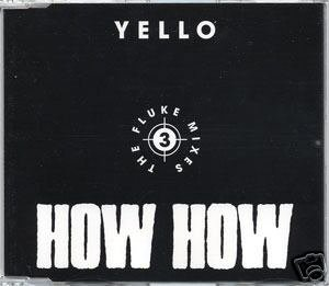 YELLO HOW HOW 3 THE FLUKE MIXES SUPERB CD NEW & SEALED
