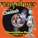 THE VENGABOYS CHEEKAH BOW BOW THAT COMPUTER SONG CD NEW