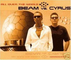 BEAM VS VS. CYRUS ALL OVER THE WORLD 5 TRACK CD NEW