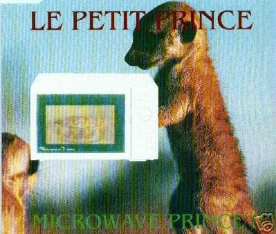 MICROWAVE PRINCE LE PETIT PRINCE I NEED YOUR LOVE CD
