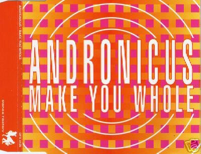 ANDRONICUS MAKE YOU WHOLE RARE 5 MIX TRANCE CD NEW