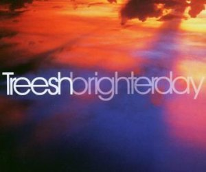 TREESH BRIGHTER DAY ULTIMATE 6 TRACK REMIX CD NEW
