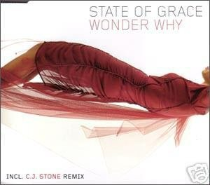 STATE OF GRACE WONDER WHY RARE GERMAN OOP TRANCE CD