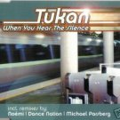TUKAN WHEN YOU HEAR THE SILENCE ULTIMATE 8 TRACK CD NEW