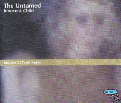 THE UNTAMED INNOCENT CHILD RARE 6 TRACK REMIXES CD NEW