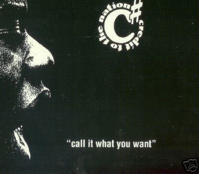 CREDIT TO THE NATION CALL IT WHAT YOU WANT CD NEW