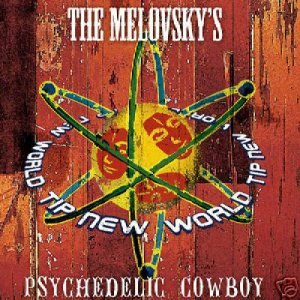 THE MELOVSKYS PSYCHEDELIC COWBOY TIP.WORLD CD