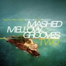 MASHED MELLOW GROOVES 2 TWO RARE AMBIENT DOWNTEMPO CD
