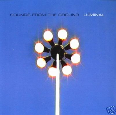 SOUNDS FROM THE GROUND LUMINAL DOWNTEMPO TRIP HOP CD