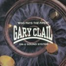 GARY CLAIL WHO PAYS THE PIPER SUPERB COLLECTORS CD NEW