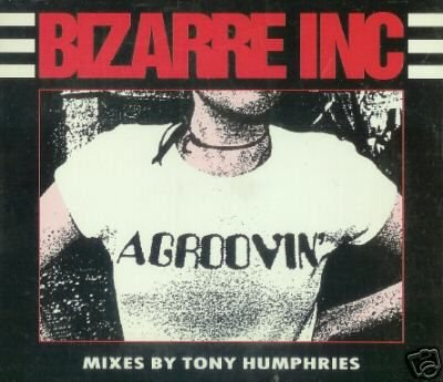 BIZARRE INC A GROOVIN' CD TONY HUMPHREYS MIXES