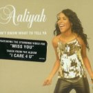AALIYAH DON'T KNOW WHAT TO TELL YA REMIXES + VIDEO CD