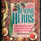The Healing Herbs -The ultimate guide to the curative power of nature's medicines [Hardcover]