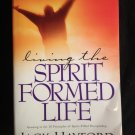 Living the Spirit-Formed Life: 10 Principles of Spirit-Filled Discipleship [Paperback]