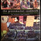 The Greenmarket Cookbook : Recipes, Tips, and Lore from the Famous Urban Farmers' Market [Hardcover]