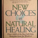 New Choices In Natural Healing: Over 1,800 Remedies from Alternative Medicine [Hardcover]