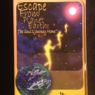 Escape From Planet Earth: The Soul's Journey Home [Paperback]