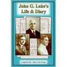 JOHN G LAKE'S LIFE AND DIARY