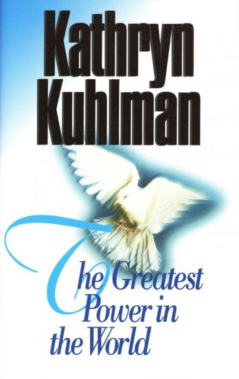 KATHRYN KUHLMAN THE GREATEST POWER IN THE WORLD