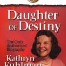 KATHRYN KUHLMAN DAUGHTER OF DESTINY BIOGRAPHY