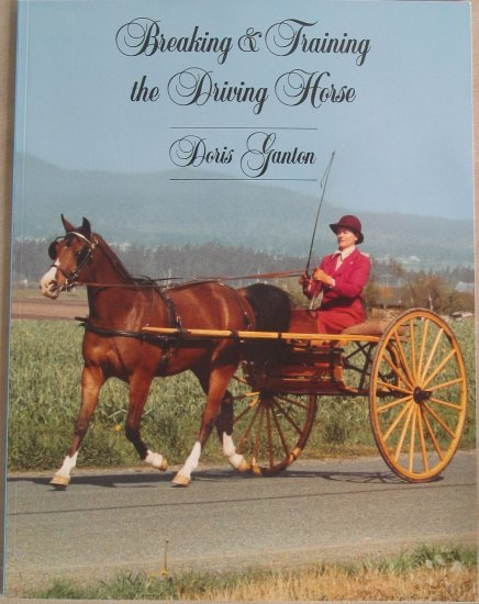 Breaking and Training the Driving Horse by Doris Ganton