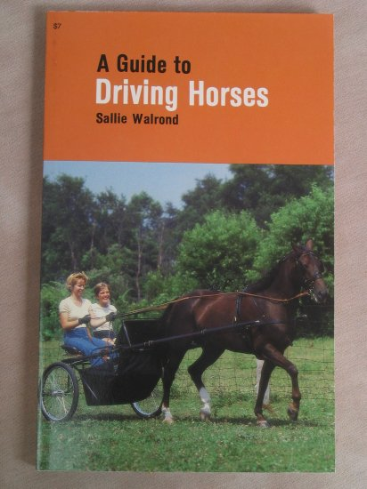 A Guide To Driving Horses Soft Cover Book by Sallie Walrond