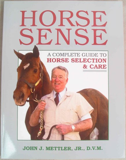 Horse Sense - A Complete Guide to Horse Selection and Care Soft Cover Book