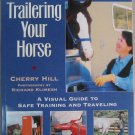 Trailering Your Horse Soft Cover Book