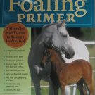 The Foaling Primer Soft Cover Book