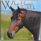 What Horses Teach Us Hard Cover Book