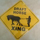 Draft Horse Working Xing Sign