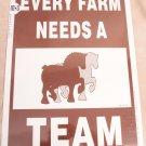 Every Farm Needs a Team Sign