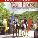 Bombproof Your Horse Soft Cover Book