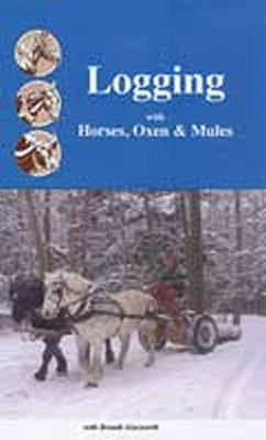 Logging with Horses, Oxen & Mules - DVD