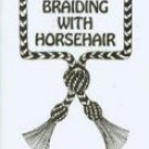 Braiding with Horsehair