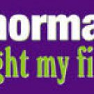 I was normal then bought my first horse Bumper Sticker
