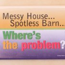 Messy House, Spotless Barn! Magnet