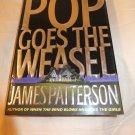 Pop Goes the Weasel James Patterson Hard Back 1st edition