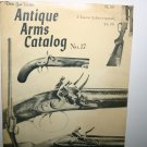 Antique Arms Catalog No.17 Dixie Gun Works Tennessee Rare Book