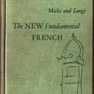 The New Fundamental French - Micks and Longi - 1955 - Vintage Text Book